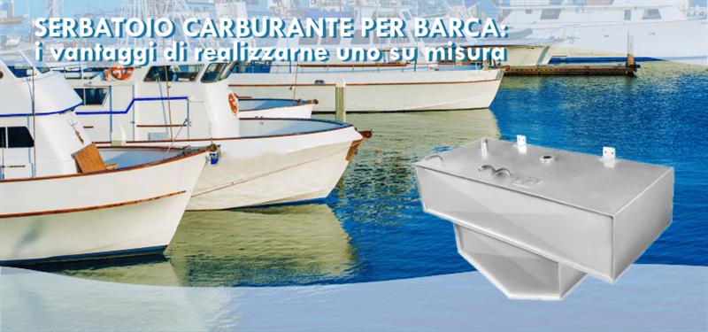 I vantaggi di realizzare un serbatoio carburante su misura per barca