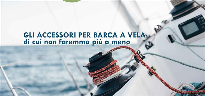 Gli accessori per barca a vela di cui non faremmo più a meno